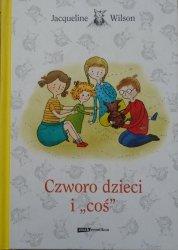 Jacqueline Wilson • Czworo dzieci i 'coś'