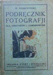 W. Niemczyński • Podręcznik fotografii dla amatorów i zawodowców