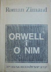 Roman Zimand • Orwell i o nim