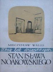 Mieczysław Wallis • Kraj lat dziecinnych Stanisława Noakowskiego