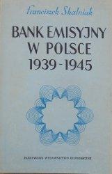 Franciszek Skalniak • Bank emisyjny w Polsce 1939-1945