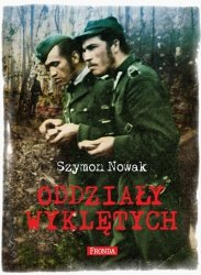 Szymon Nowak • Oddziały wyklętych