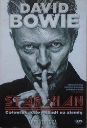 Paul Trynka • David Bowie. STARMAN. Człowiek, który spadł na ziemię