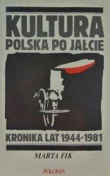 Marta Fik • Kultura polska po Jałcie. Kronika lat 1944-1981