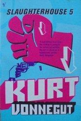 Kurt Vonnegut • Slaughterhouse 5