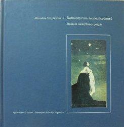 Mirosław Strzyżewski • Romantyczna nieskończoność. Studium identyfikacji pojęcia
