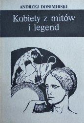 Andrzej Donimirski • Kobiety z mitów i legend