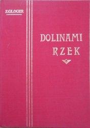Zygmunt Gloger • Dolinami rzek. Opisy podróży wzdłuż Niemna, Wisły, Bugu i Biebrzy