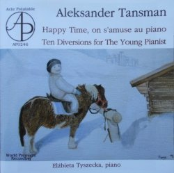 Aleksander Tansman • Happy Time, on s'amuse au piano - Ten Diversions for Young Pianist • CD