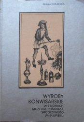 Alicja Konarska • Wyroby konwisarskie w zbiorach Muzeum Pomorza Środkowego w Słupsku [konwisarstwo]