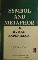 Martin Foss • Symbol and Metaphor in Human Experience