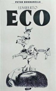 Peter Bondanella • Umberto Eco. Semiotyka, literatura, kultura masowa
