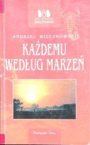 Andrzej Wilczkowski • Każdemu według marzeń