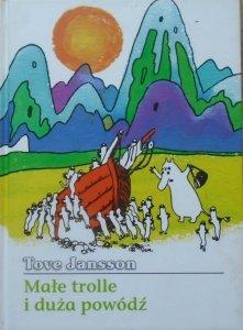 Tove Jansson • Małe trolle i duża powódź