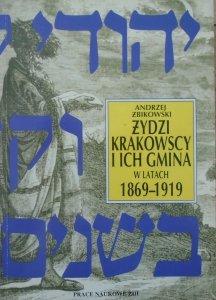 Andrzej Żbikowski • Żydzi krakowscy i ich gmina w latach 1869-1919