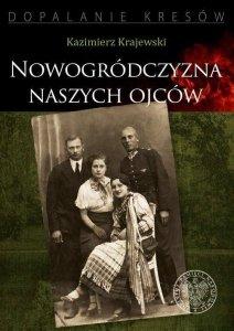 Kazimierz Krajewski • Nowogródczyzna naszych ojców