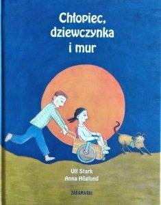 Ulf Stark, Anna Hoglund • Chłopiec, dziewczynka i mur