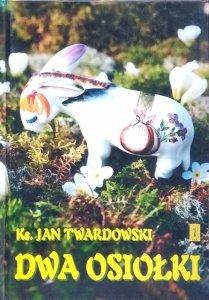 Jan Twardowski• Dwa osiołki