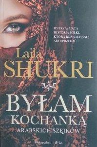 Laila Shukri • Byłam kochanką arabskich szejków