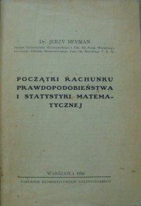 Dr. Jerzy Neyman • Początki rachunku prawdopodobieństwa i statystyki matematycznej [1930]