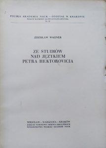 Zdzisław Wagner • Ze studiów nad językiem Petra Hektorovicia