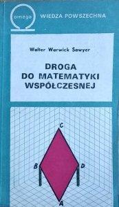 Walter Warwick Sawyer • Droga do matematyki współczesnej