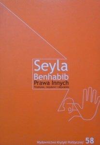 Seyla Benhabib • Prawa Innych. Przybysze, rezydenci i obywatele