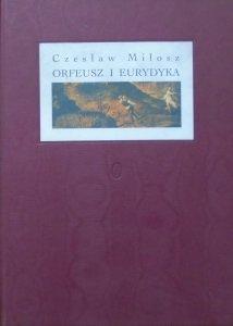 Czesław Miłosz • Orfeusz i Eurydyka