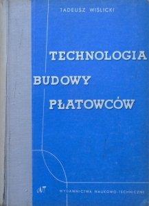 Tadeusz Wiślicki • Technologia budowy płatowców