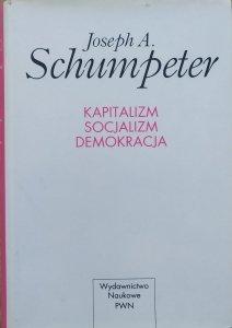 Joseph A. Schumpeter • Kapitalizm, socjalizm, demokracja