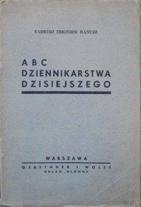 Tadeusz Zbigniew Hanusz • ABC dziennikarstwa dzisiejszego