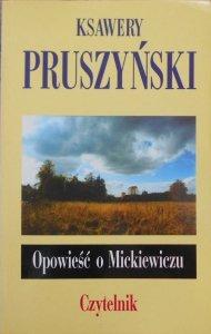 Ksawery Pruszyński • Opowieść o Mickiewiczu