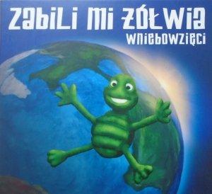 Zabili Mi Żółwia • Wniebowzięci • CD