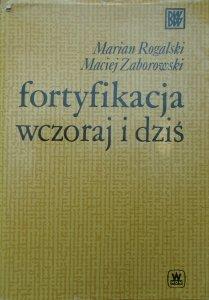 Marian Rogalski, Maciej Zaborowski • Fortyfikacja wczoraj i dziś