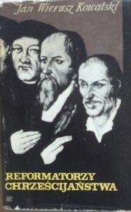 Jan Wierusz Kowalski • Reformatorzy chrześcijaństwa