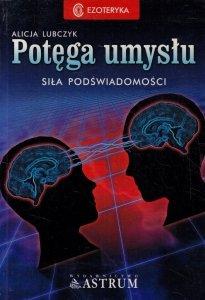 Alicja Lubczyk • Potęga umysłu