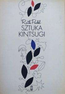 Ruth Padel • Sztuka Kintsugi. Wiersze wybrane