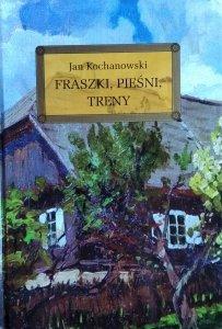 Jan Kochanowski • Fraszki, pieśni, treny