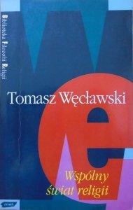 Tomasz Węcławski • Wspólny świat religii [Biblioteka Filozofii Religii]