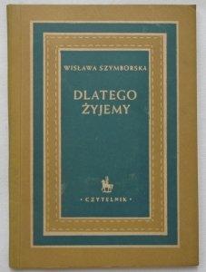 Wisława Szymborska • Dlatego żyjemy