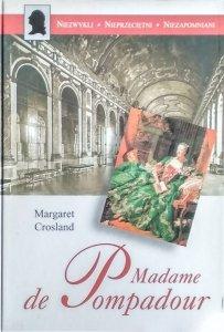 Margaret Crosland • Madame de Pompadour