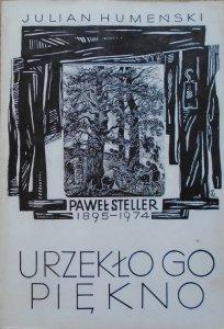 Julian Humeński • Paweł Steller 1895-1974. Urzekło go piękno