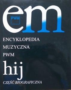 Encyklopedia Muzyczna PWM część biograficzna HIJ