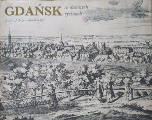 Zofia Jakrzewska-Śnieżko • Gdańsk w dawnych rycinach
