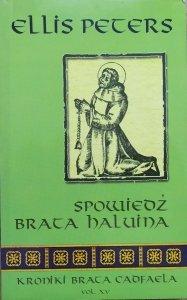 Ellis Peters • Spowiedź brata Haluina [Kroniki brata Cadfaela XV]