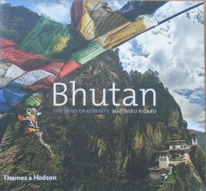 Matthieu Ricard • Bhutan. The Land of Serenity