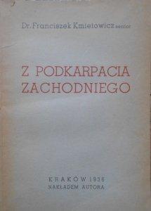 Dr. Franciszek Kmietowicz  • Z Podkarpacia Zachodniego