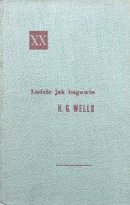 Herbert George Wells • Ludzie jak bogowie