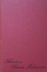 Jerzy W. Borejsza • Sekretarz Adama Mickiewicza (Armand Levy i jego czasy 1827-1891)
