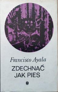 Francisco Ayala • Zdechnąć jak pies